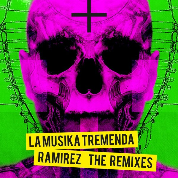 Ramirez - La Musika Tremenda (The Remixe