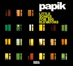 Papik - Little songs for big elevators