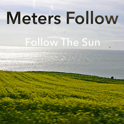 Meters Follow - Follow the Sun (Artwork)
