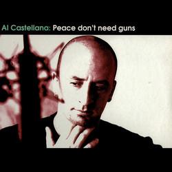 Al Castellana - Peace don't need guns
