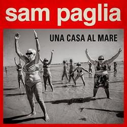 Sam Paglia - Una Casa Al Mare
