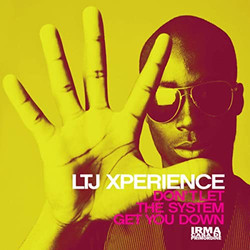 LTJ Xperience - Don't Let The System Get