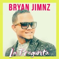 Bryan Jimnz - La Pregunta