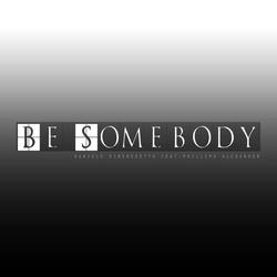 Daniele Dibenedetto - Be Somebody