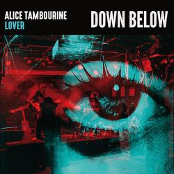 Alice Tambourine Lover - Down Below