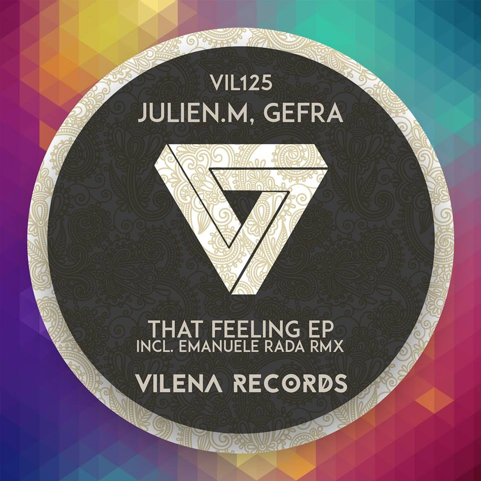 Julien M.,Gefra - That Feeling EP