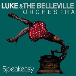 Luke & The Belleville Orchestra - Speake