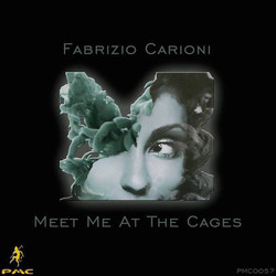 Fabrizio Carioni - Meet Me At The Cages.