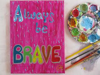 Always be brave  by eileenAart