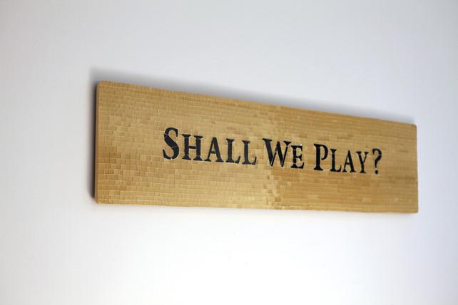 shall_we_play_schräg.JPG