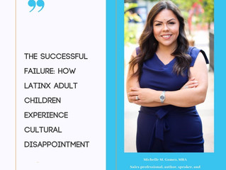 The Successful Failure: A message to Latinx adult children