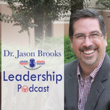 Do you value your contribution? My conversation with Dr. Jason Brooks of the Leadership Podcast