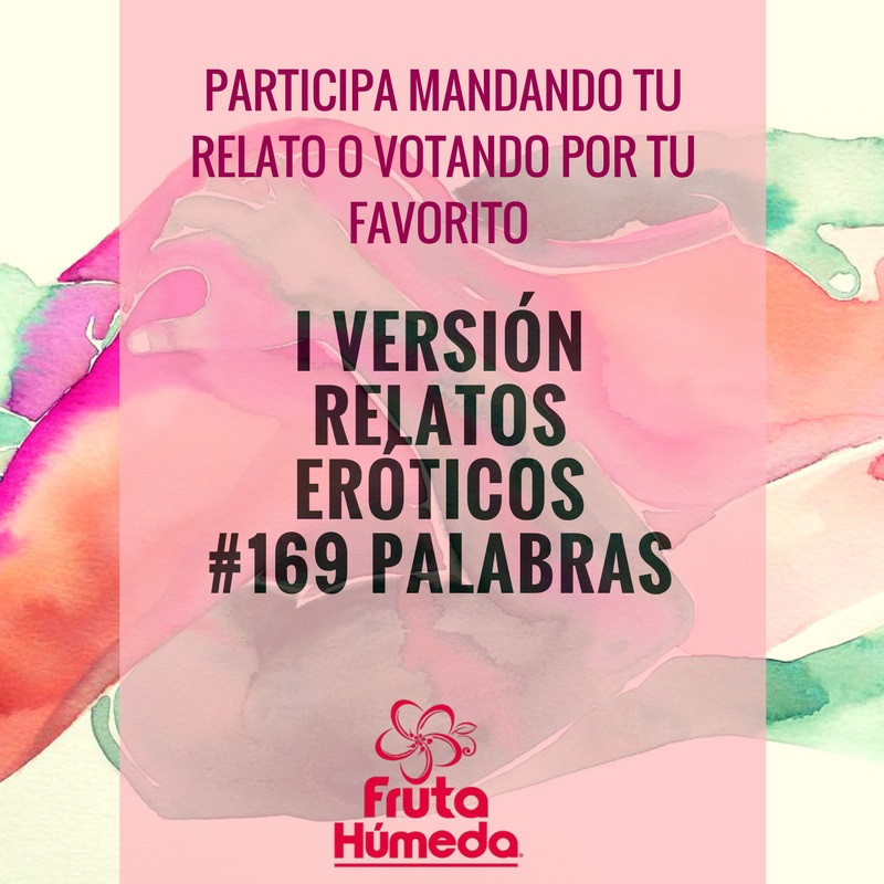 concurso relatos eroticos #169Palabras