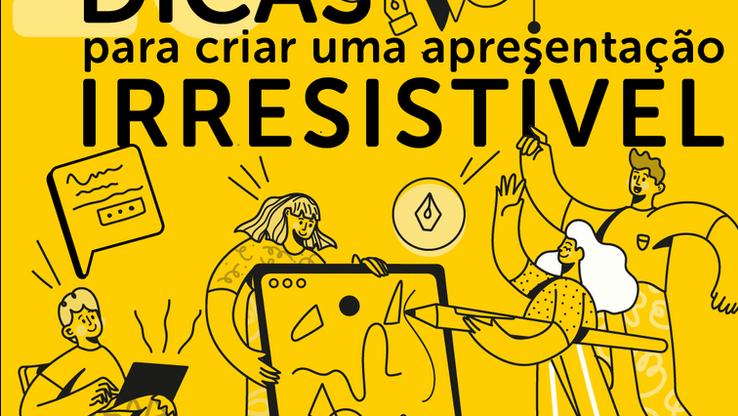 10 Dicas para deixar sua apresentação Irresistível