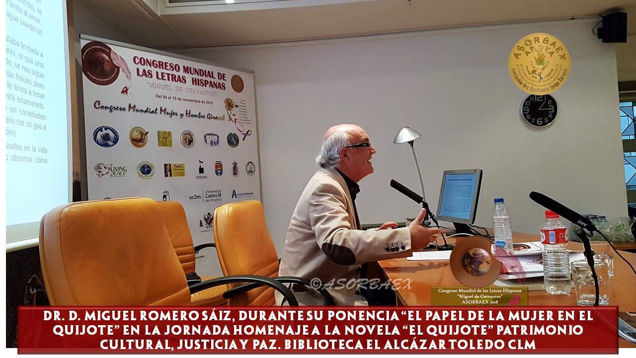 Dr. Don Miguel Romero Sáiz EL PAPEL DE LA MUJER EN EL QUIJOTE, CONGRESO MIGUEL DE CERVANTES ASORBAEX