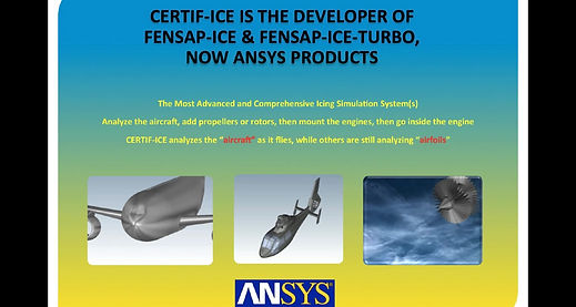 Certif-Ice is the developer of FENSAP-ICE & FENSAP-ICE TURBO, Now Ansys Products