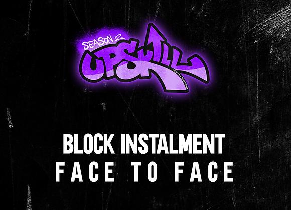 Block Instalment - FACE TO FACE