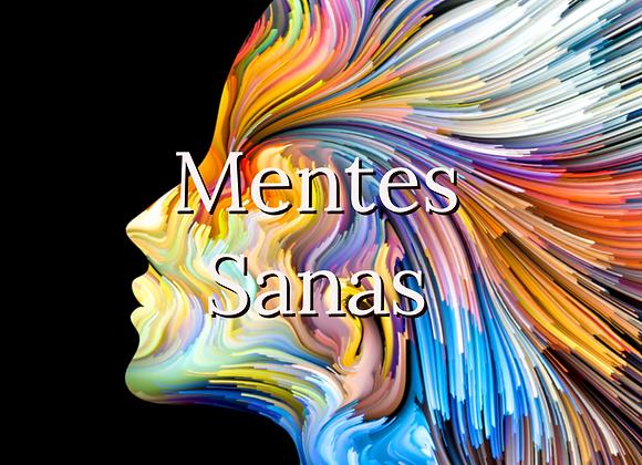 """""""Mentes Sanas""""... """"El Paso del Pensamiento Desordenado hacia la Conciencia y la"""