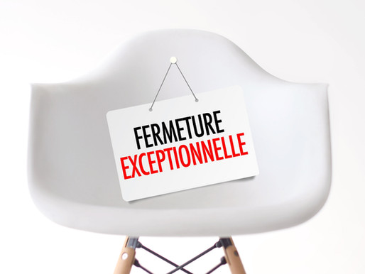 Infos Covid-19, Fermeture exceptionnelle