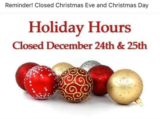Closed Christmas Eve and Christmas Day