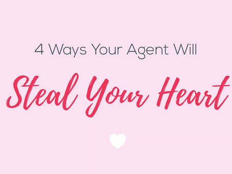 4 Ways Your Agent Will Steal Your Heart
