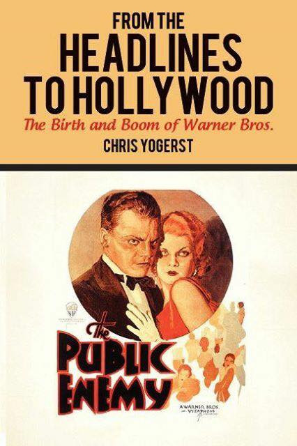 "Now Available - ""From the Headlines to Hollywood: The Birth and Boom of Warner Bros."""