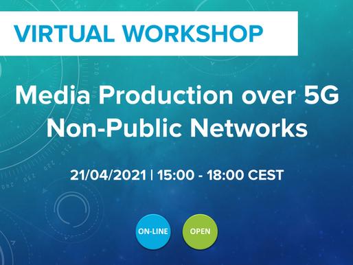 """5G-MAG Workshop """"Media Production over 5G NPN"""""""