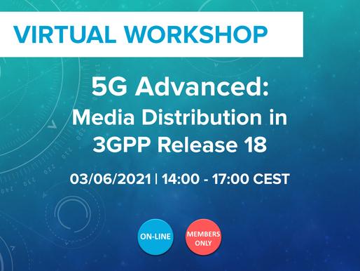 """5G-MAG Workshop """"5G Advanced: Media Distribution in 3GPP Release 18"""""""