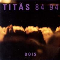 Titãs - 84 / 94 (Dois)