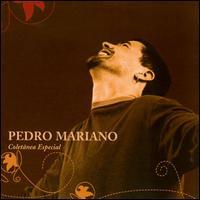 Pedro Mariano - Coletânea Especial