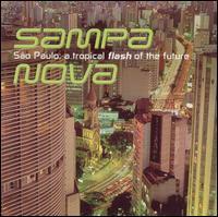 Vários Artistas - Sampa Nova (São Paulo - A Tropical Flash Of The Future)