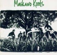 Maskavo Roots - Maskavo Roots