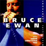 Bruce Ewan e André Christovam Trio - Mississipi Saxophone