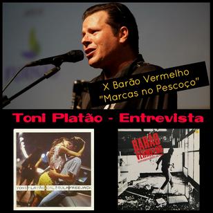 """Toni Platão - Entrevista """"Toni Platão X Barão Vermelho"""""""