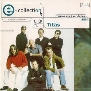 Titãs - E- Collection