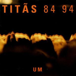 Titãs - 84 / 94 (Um)