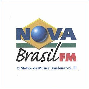 Vários Artistas -  Nova Brasil FM - O Melhor da Música Brasileira - Vol. III