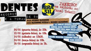 """Janeiro no Canal Brasil: """"Sem Dentes - Banguela Records e a turma de 94"""""""
