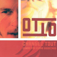 Otto - Change Tout / Samba Pra Burro Dissecado