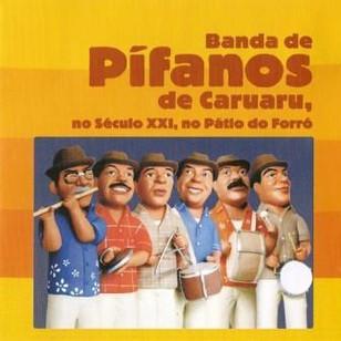 Banda de Pífanos de Caruaru - No Século XXI, No Pátio do Forró