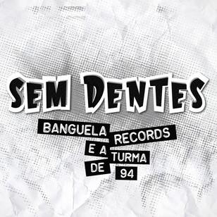 """Matéria do documentário """"Sem Dentes - Banguela Records e a turma de 94"""" no Cine TV Filme"""