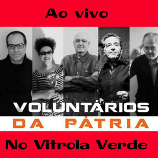 Voluntários da Pátria ao vivo no Vitrola Verde