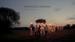Bliskość jest ceremonią - dokument