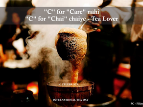 """C"" for ""Care"" nahi ""C"" for ""Chai"" chaiye - Tea Lover"