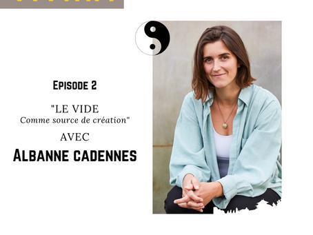"""Podcast """"Vivant"""" - Albanne Cadennes """"Le vide comme source de création"""""""