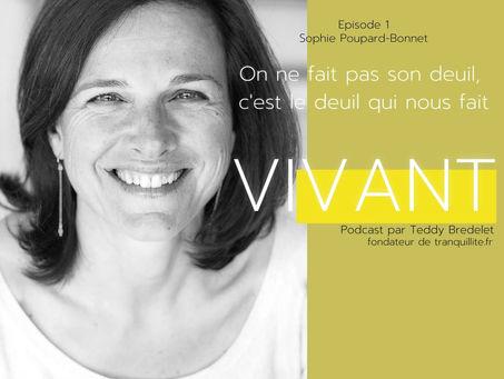 """Podcast """"Vivant"""" - Sophie Poupard Bonnet"""