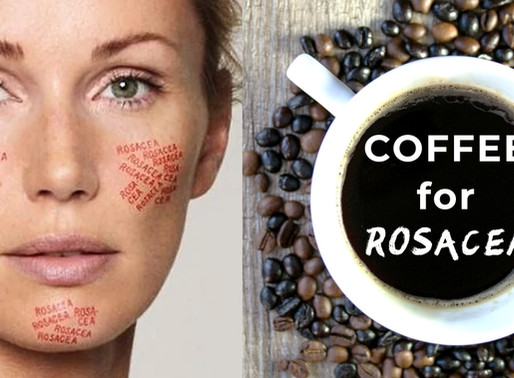 COFFEE TO CURE AND PREVENT ROSACEA