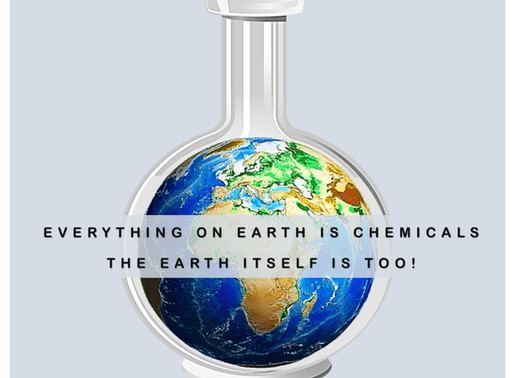 Everything On Earth Is Chemicals.