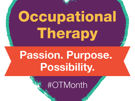 April is Occupational Therapy Month!  What is OT?