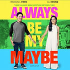always be my maybe.jpg
